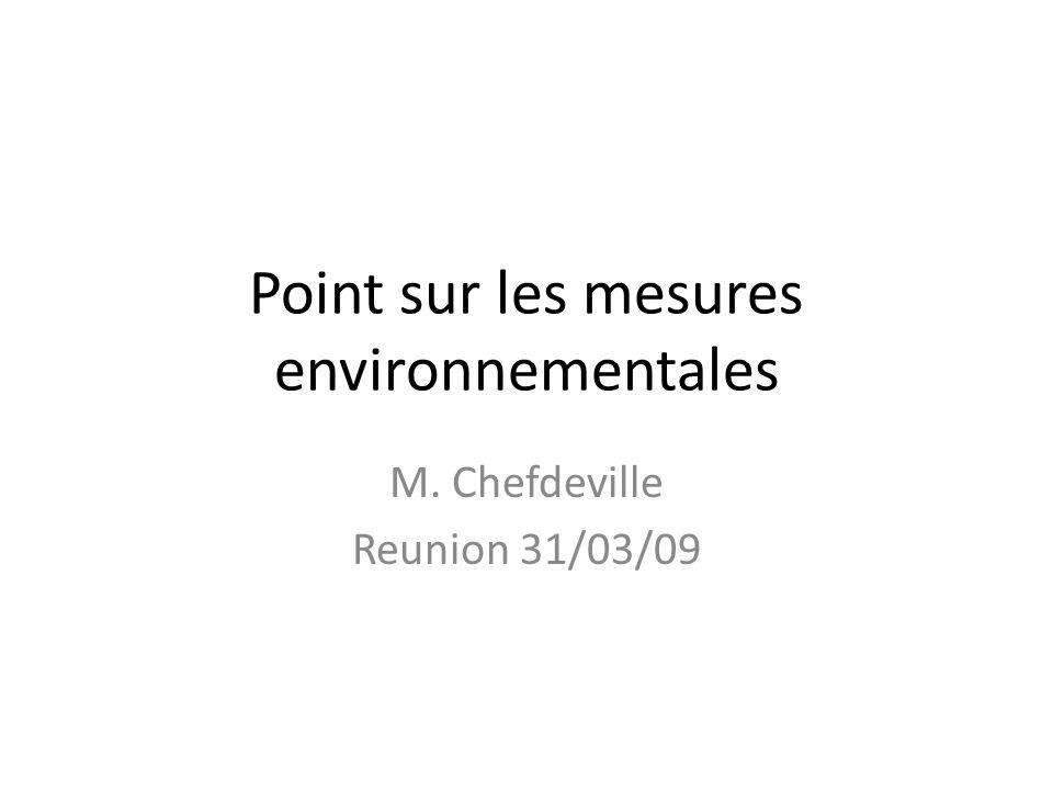 Point sur les mesures environnementales M. Chefdeville Reunion 31/03/09