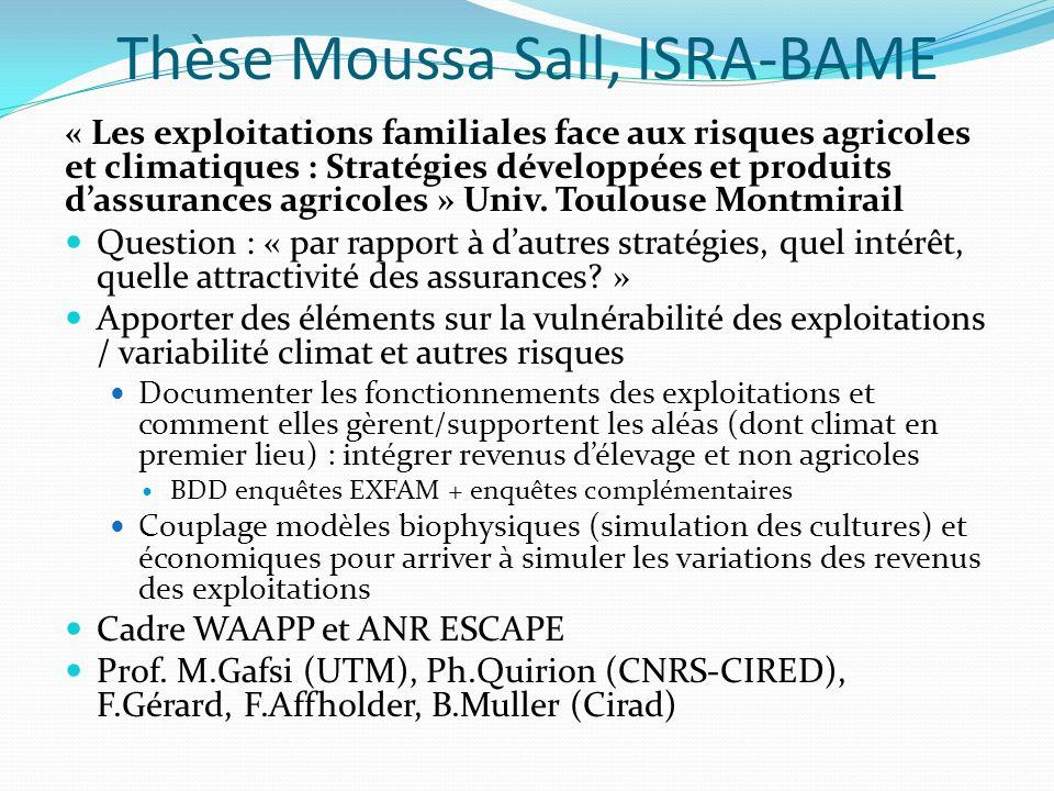Thèse Moussa Sall, ISRA-BAME « Les exploitations familiales face aux risques agricoles et climatiques : Stratégies développées et produits dassurances agricoles » Univ.