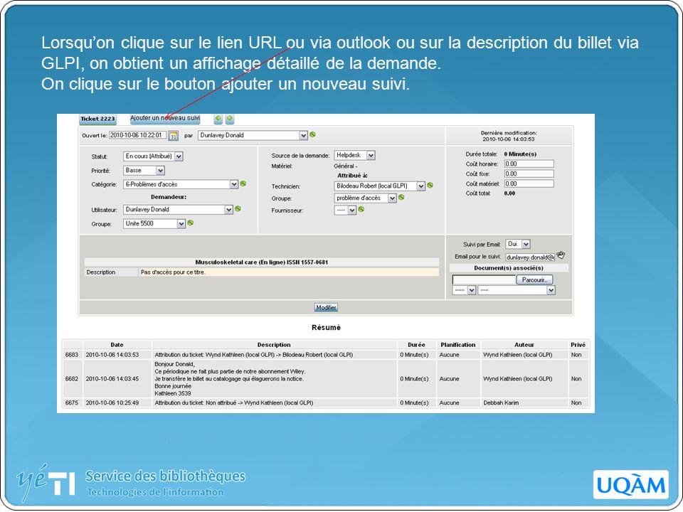Lorsquon clique sur le lien URL ou via outlook ou sur la description du billet via GLPI, on obtient un affichage détaillé de la demande. On clique sur