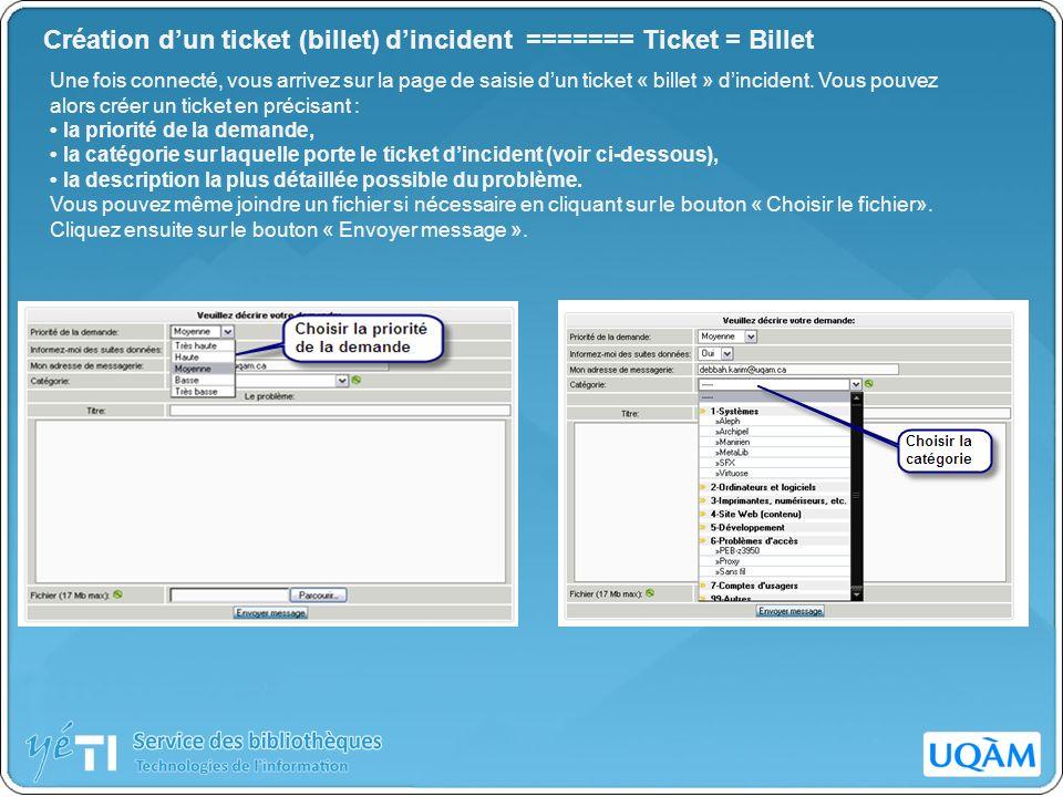 Création dun ticket (billet) dincident ======= Ticket = Billet Une fois connecté, vous arrivez sur la page de saisie dun ticket « billet » dincident.