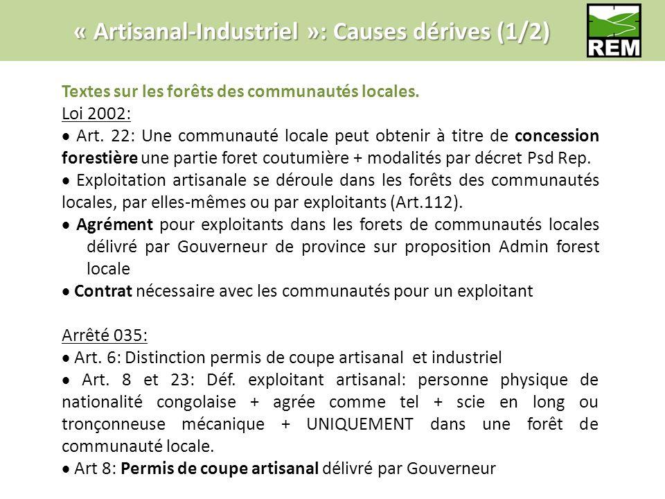 « Artisanal-Industriel »: Causes dérives (1/2) Textes sur les forêts des communautés locales.