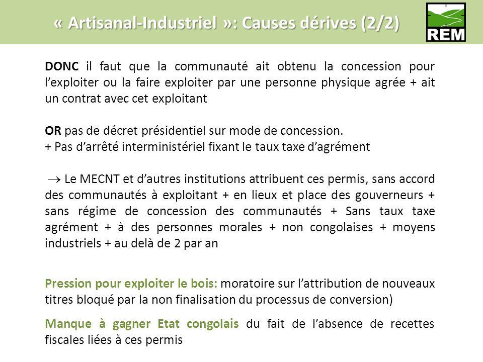 « Artisanal-Industriel »: Causes dérives (2/2) DONC il faut que la communauté ait obtenu la concession pour lexploiter ou la faire exploiter par une p