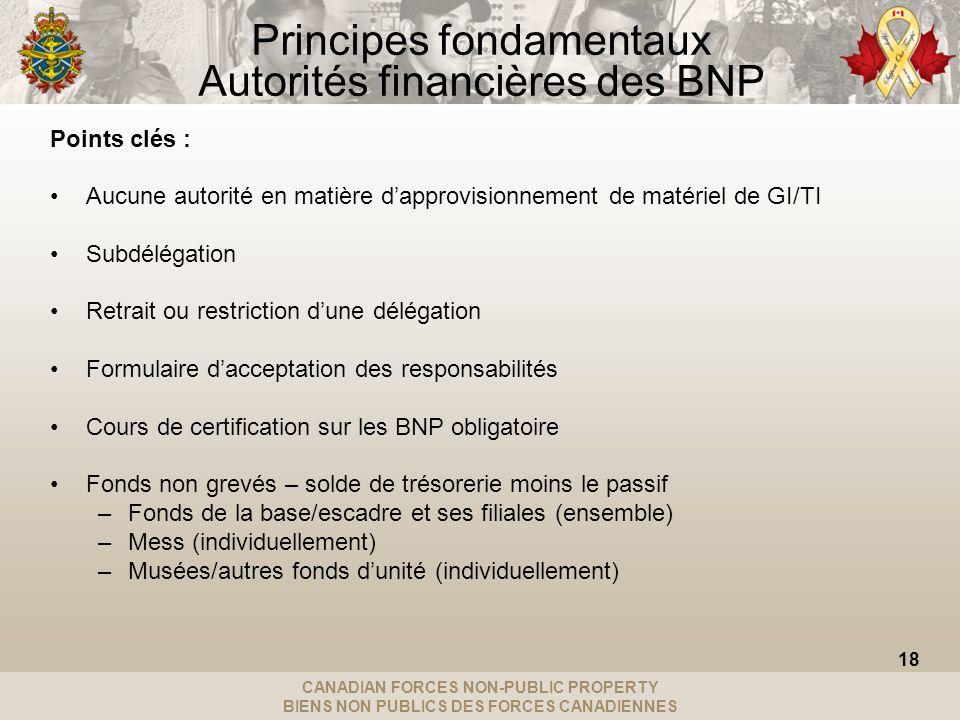 CANADIAN FORCES NON-PUBLIC PROPERTY BIENS NON PUBLICS DES FORCES CANADIENNES Principes fondamentaux Autorités financières des BNP Points clés : Aucune