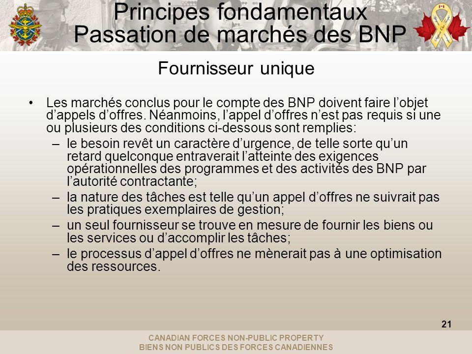 CANADIAN FORCES NON-PUBLIC PROPERTY BIENS NON PUBLICS DES FORCES CANADIENNES Principes fondamentaux Passation de marchés des BNP Fournisseur unique Le