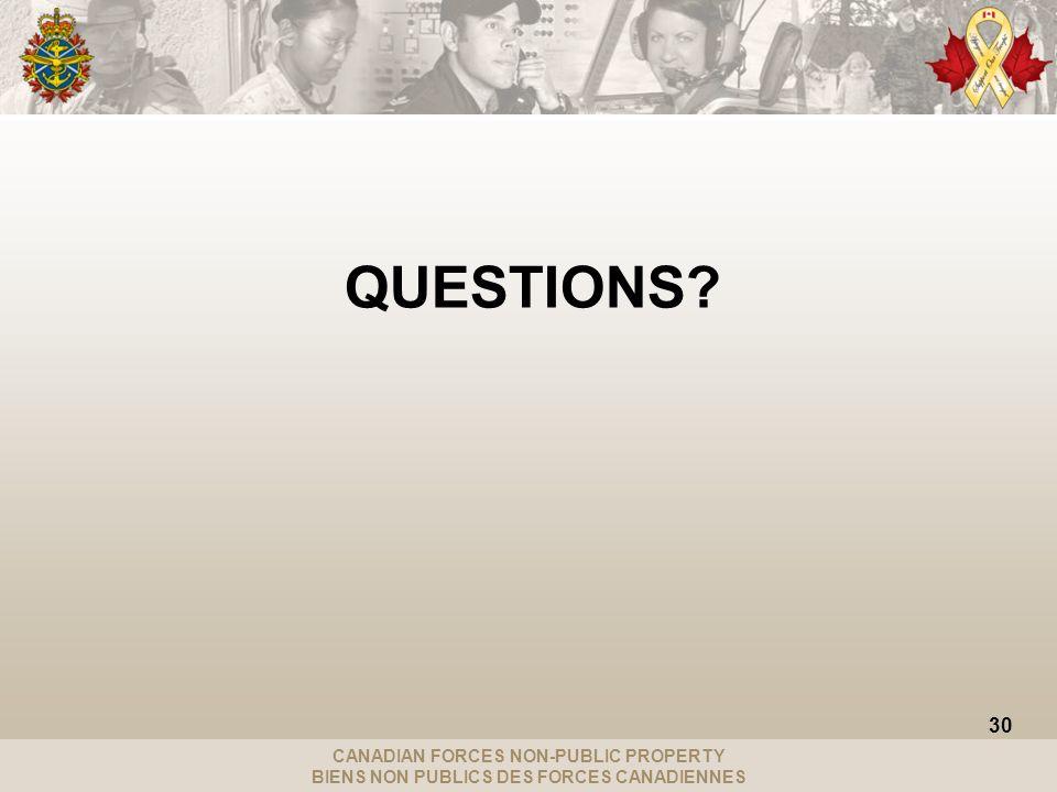 CANADIAN FORCES NON-PUBLIC PROPERTY BIENS NON PUBLICS DES FORCES CANADIENNES QUESTIONS 30
