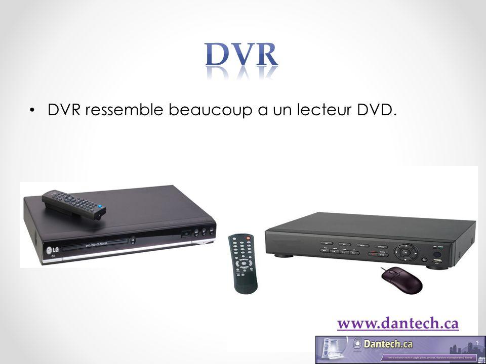 DVR ressemble beaucoup a un lecteur DVD. www.dantech.ca