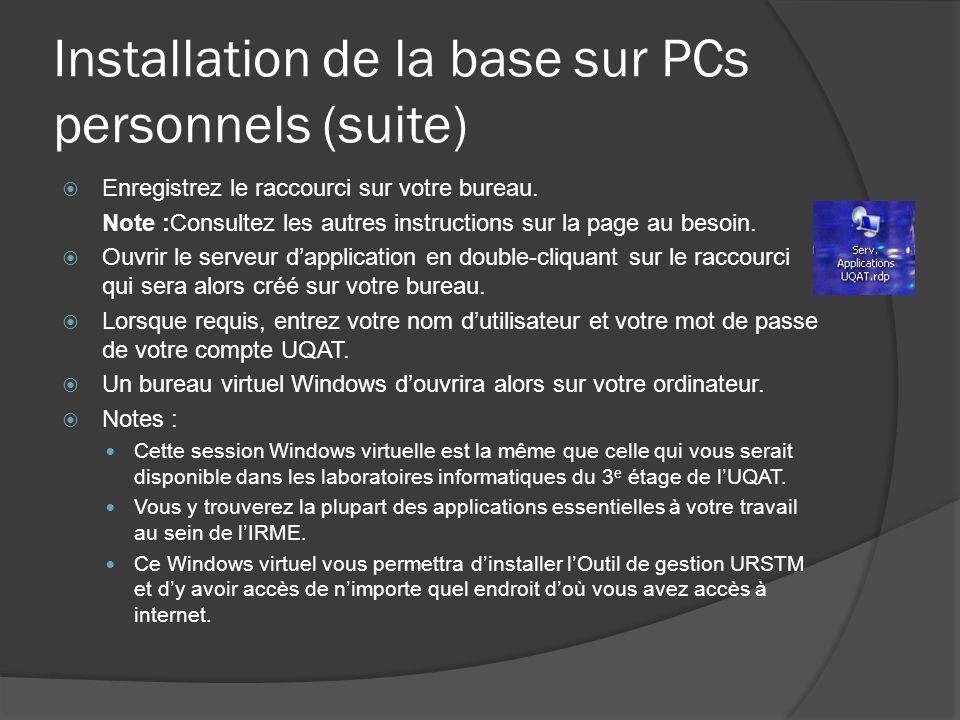 Installation de la base sur PCs personnels (suite) Enregistrez le raccourci sur votre bureau.