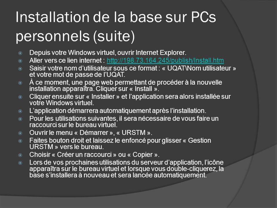 Installation de la base sur PCs personnels (suite) Depuis votre Windows virtuel, ouvrir Internet Explorer.