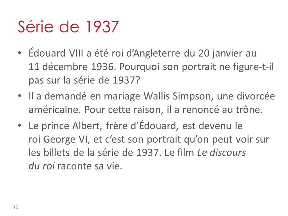 Série de 1937 Édouard VIII a été roi dAngleterre du 20 janvier au 11 décembre 1936.