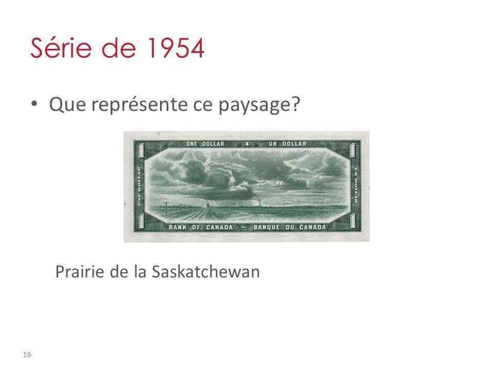 Série de 1954 Que représente ce paysage? Prairie de la Saskatchewan 19