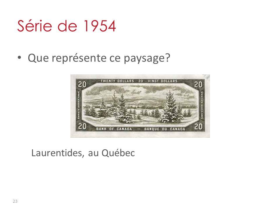 Série de 1954 Que représente ce paysage? Laurentides, au Québec 23