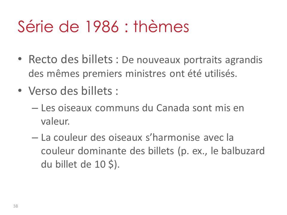 Série de 1986 : thèmes Recto des billets : De nouveaux portraits agrandis des mêmes premiers ministres ont été utilisés.