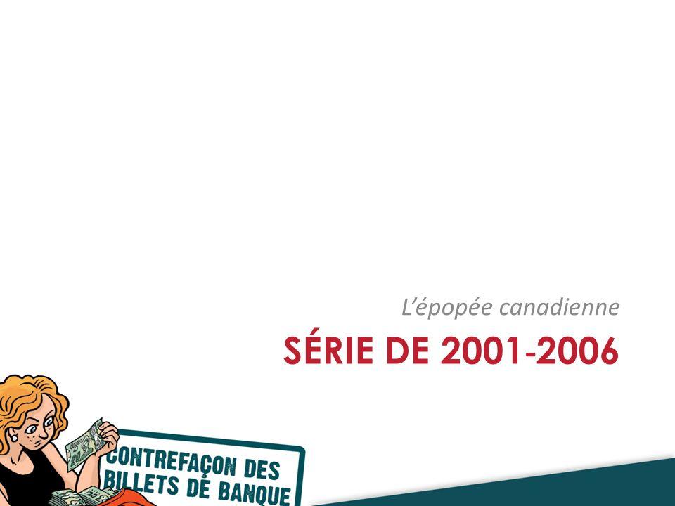 SÉRIE DE 2001 - 2006 Lépopée canadienne