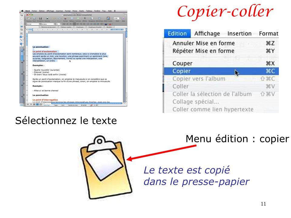 Copier-coller Sélectionnez le texte Menu édition : copier Le texte est copié dans le presse-papier 11