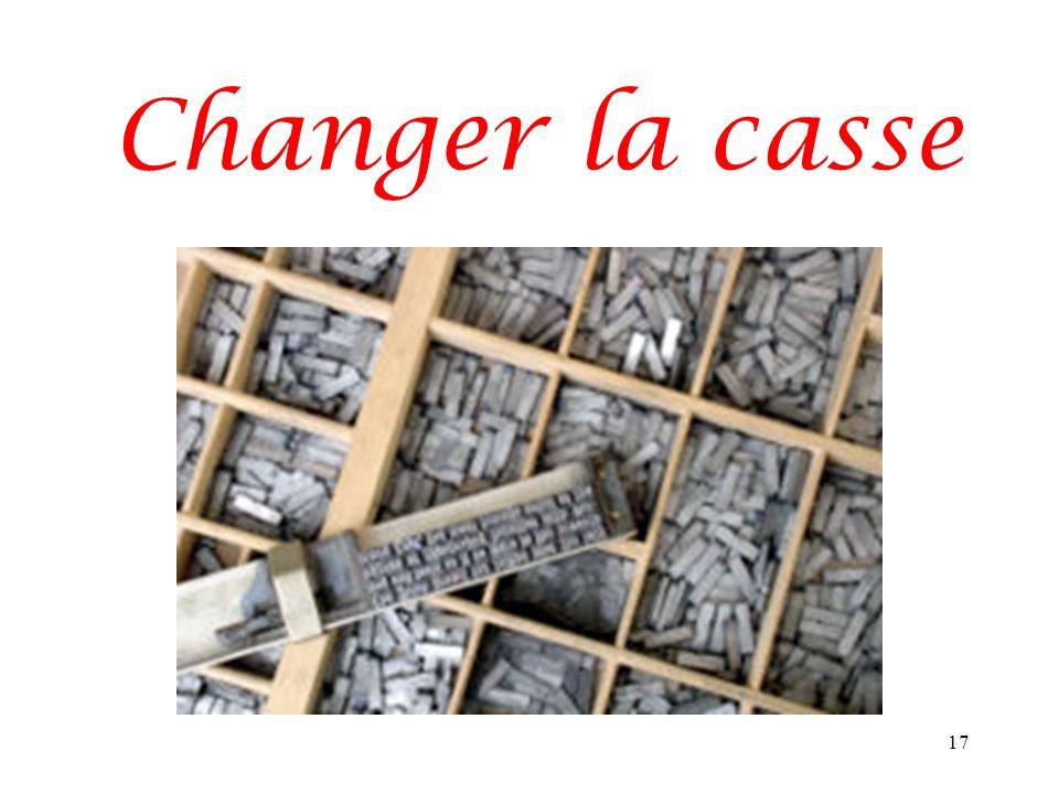 Changer la casse 17