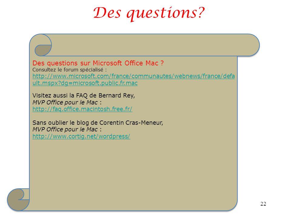 Des questions. 22 Des questions sur Microsoft Office Mac .