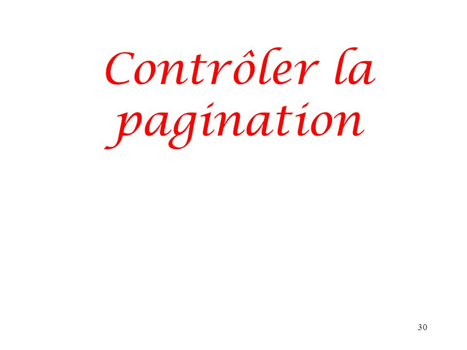 Contrôler la pagination 30