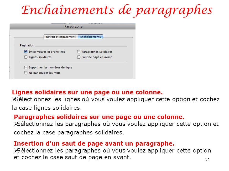 Enchaînements de paragraphes 32 Lignes solidaires sur une page ou une colonne.