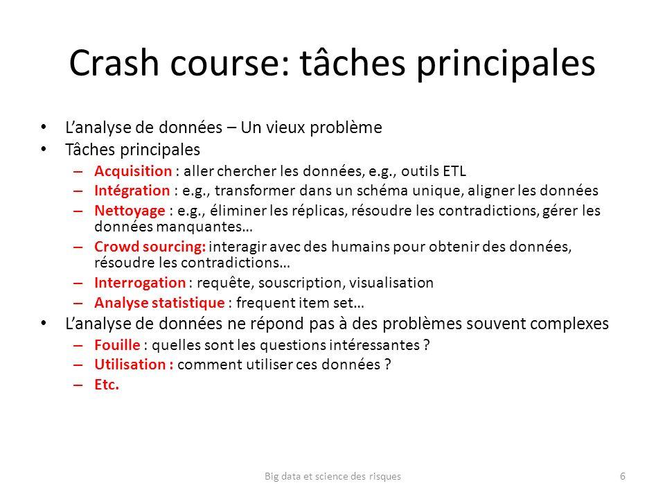 Crash course: tâches principales Lanalyse de données – Un vieux problème Tâches principales – Acquisition : aller chercher les données, e.g., outils E