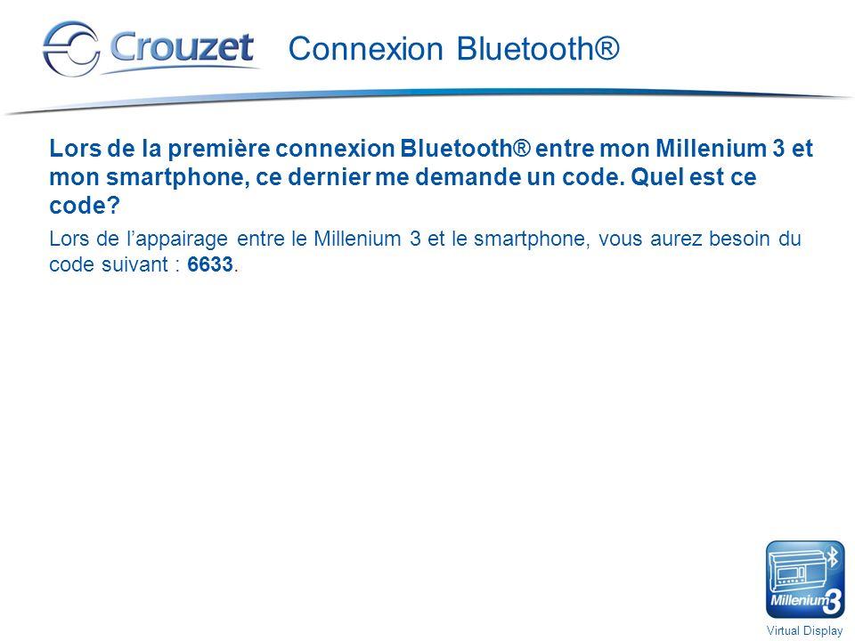Virtual Display Connexion Bluetooth® Lors de la première connexion Bluetooth® entre mon Millenium 3 et mon smartphone, ce dernier me demande un code.