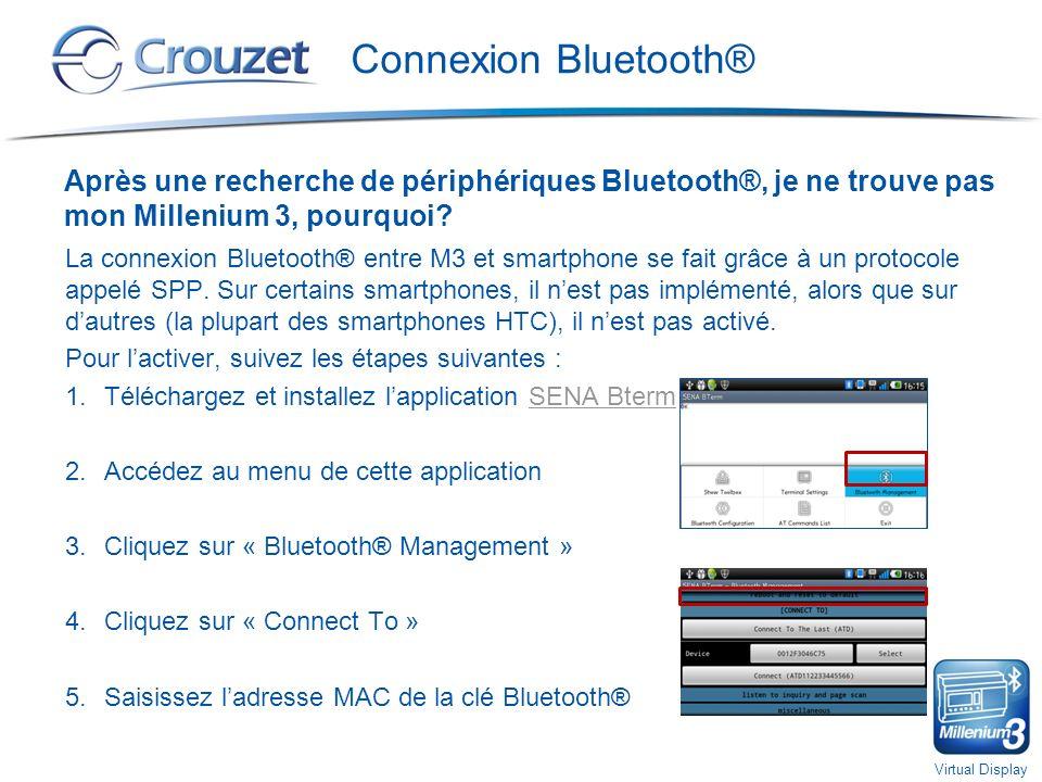Virtual Display Connexion Bluetooth® Après une recherche de périphériques Bluetooth®, je ne trouve pas mon Millenium 3, pourquoi.
