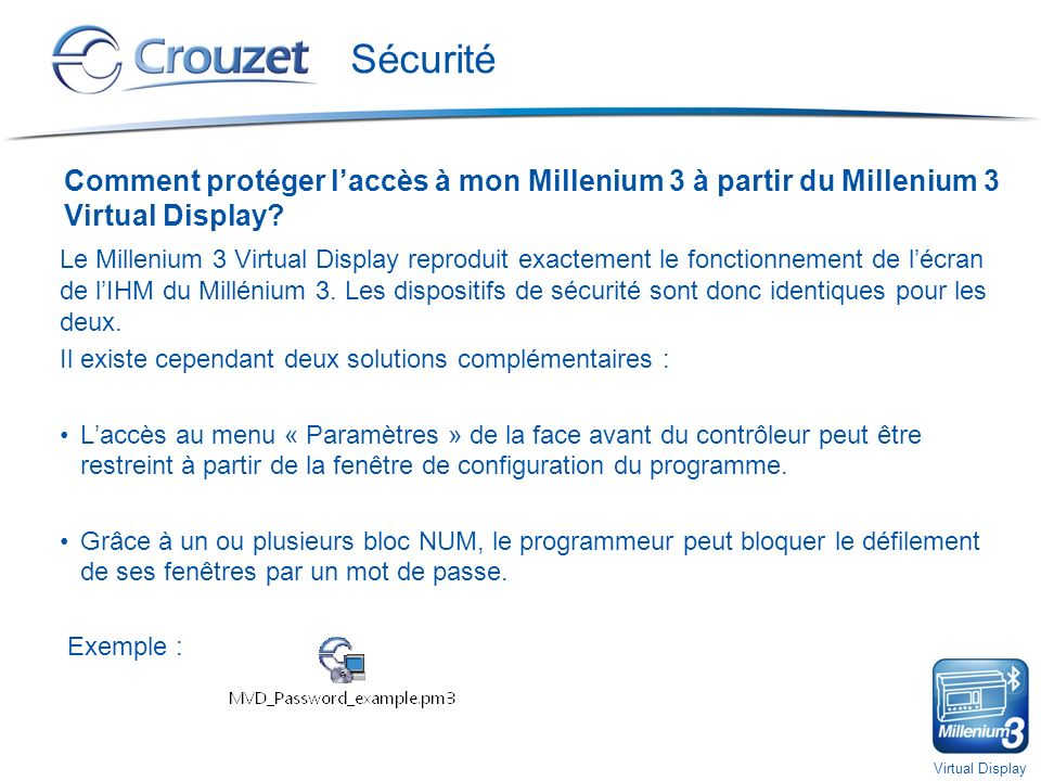 Virtual Display Sécurité Comment protéger laccès à mon Millenium 3 à partir du Millenium 3 Virtual Display.