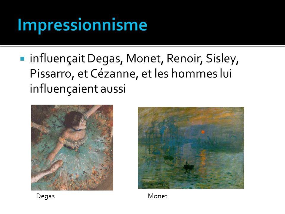 influençait Degas, Monet, Renoir, Sisley, Pissarro, et Cézanne, et les hommes lui influençaient aussi DegasMonet