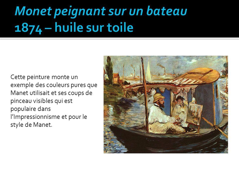 Cette peinture monte un exemple des couleurs pures que Manet utilisait et ses coups de pinceau visibles qui est populaire dans lImpressionnisme et pou
