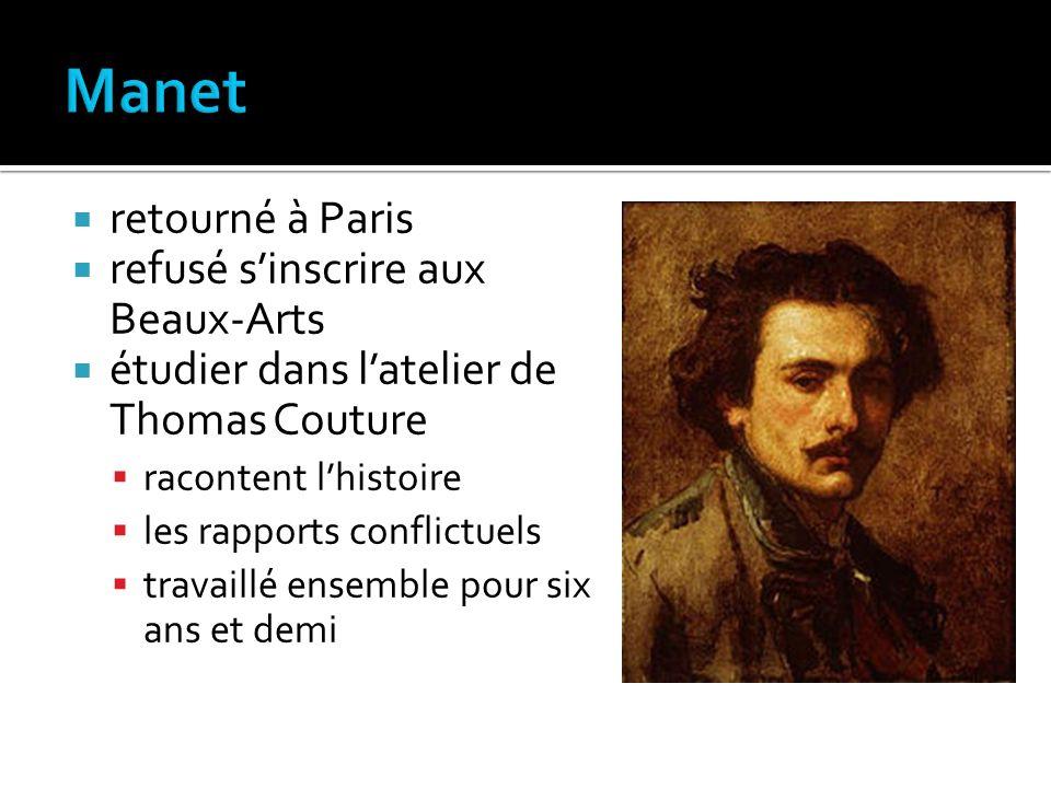 retourné à Paris refusé sinscrire aux Beaux-Arts étudier dans latelier de Thomas Couture racontent lhistoire les rapports conflictuels travaillé ensem