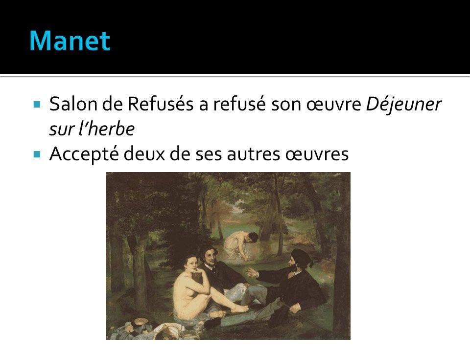 Salon de Refusés a refusé son œuvre Déjeuner sur lherbe Accepté deux de ses autres œuvres