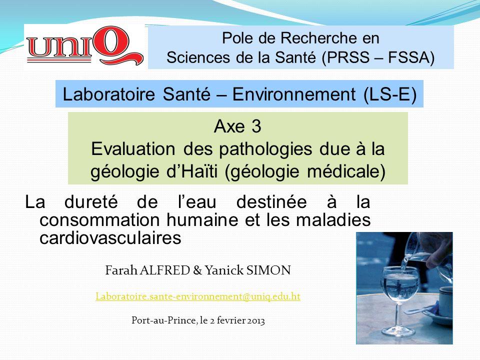 La dureté de leau destinée à la consommation humaine et les maladies cardiovasculaires Farah ALFRED & Yanick SIMON Laboratoire.sante-environnement@uni