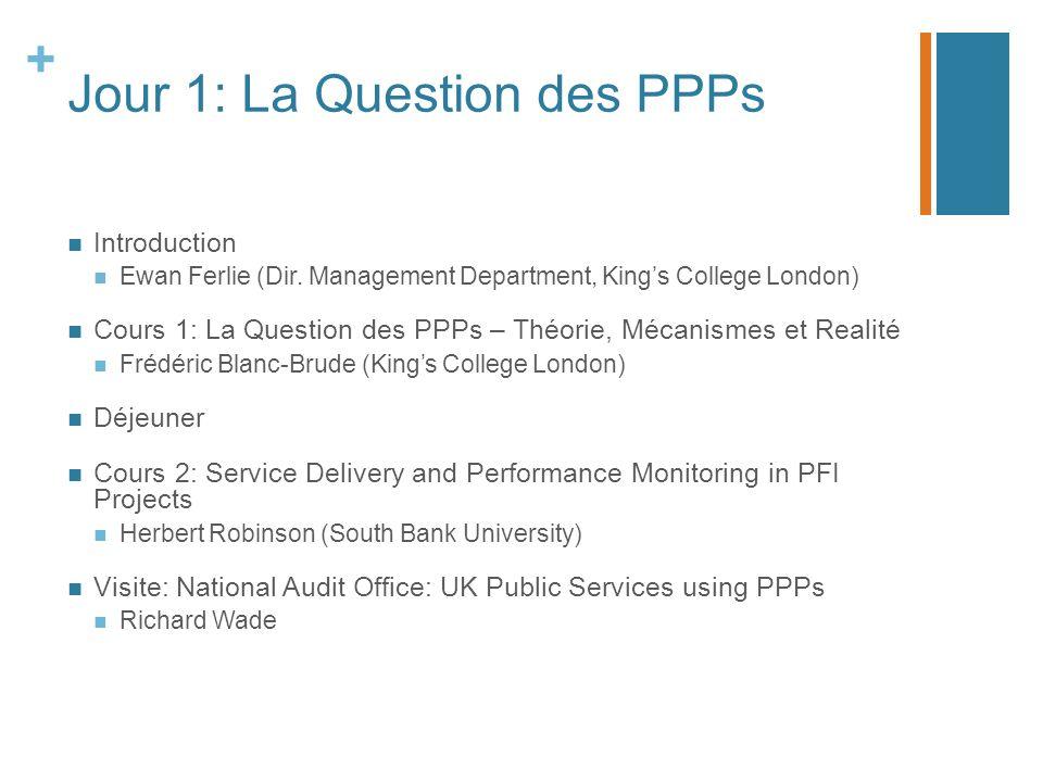 + Jour 1: La Question des PPPs Introduction Ewan Ferlie (Dir.