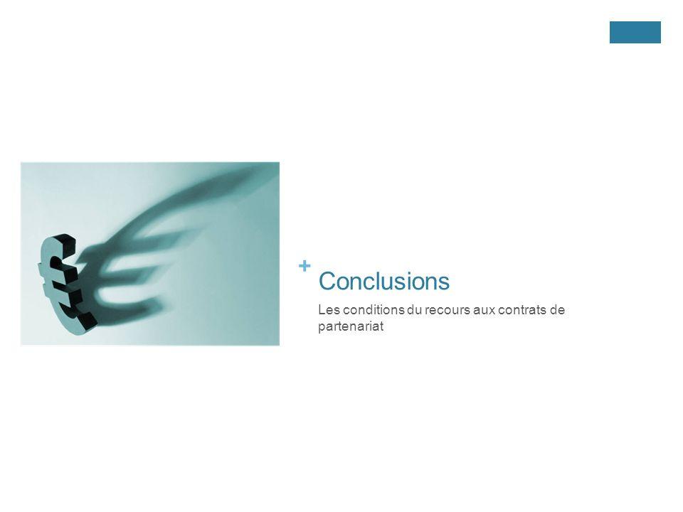 + Conclusions Les conditions du recours aux contrats de partenariat