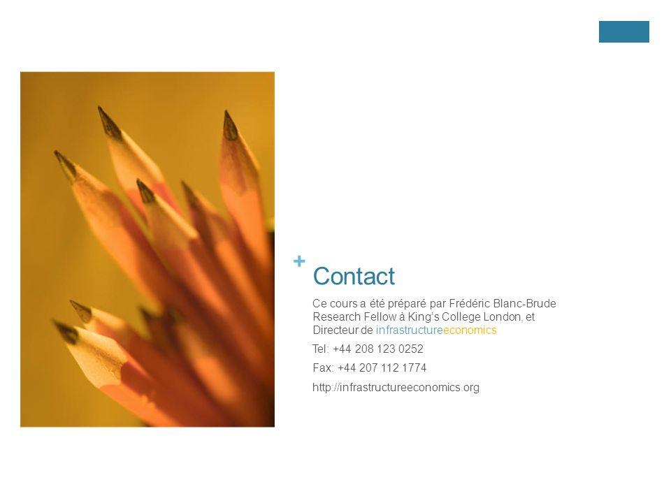 + Contact Ce cours a été préparé par Frédéric Blanc-Brude Research Fellow à Kings College London, et Directeur de infrastructureeconomics Tel: +44 208 123 0252 Fax: +44 207 112 1774 http://infrastructureeconomics.org