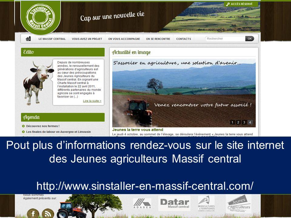 Pout plus dinformations rendez-vous sur le site internet des Jeunes agriculteurs Massif central http://www.sinstaller-en-massif-central.com/