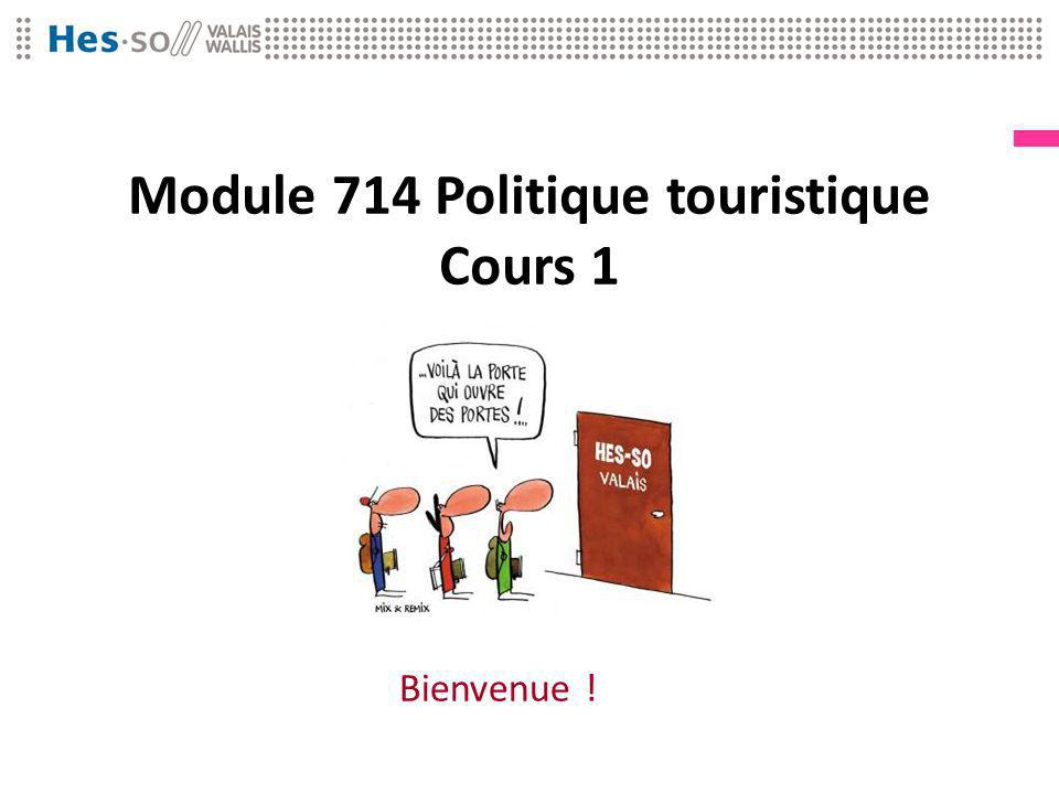 Module 714 Politique touristique Cours 1 Bienvenue !