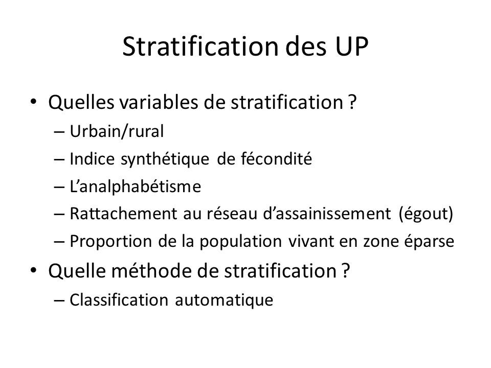 Stratification des UP Quelles variables de stratification .