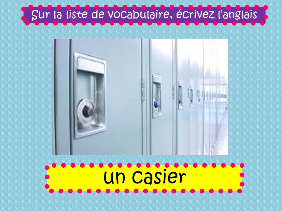 Sur la liste de vocabulaire, écrivez langlais un casier