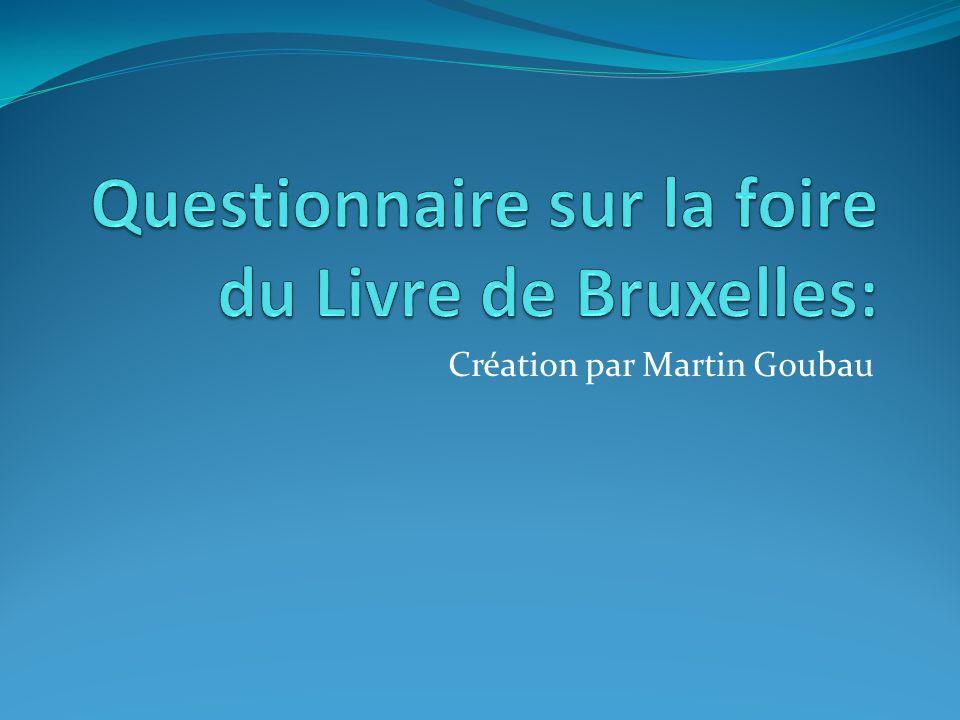 Création par Martin Goubau