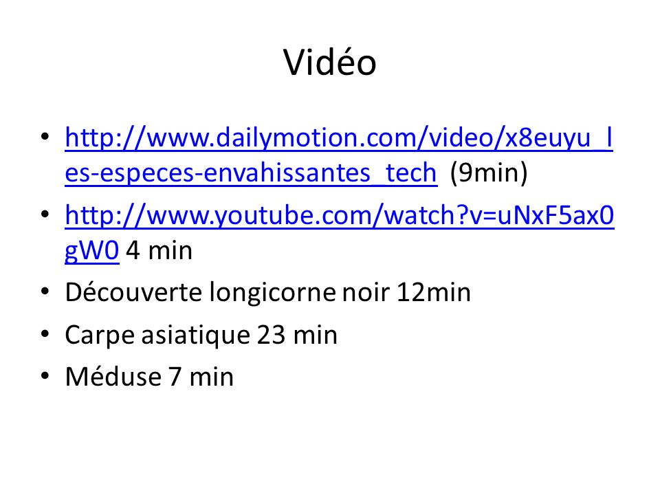 Vidéo http://www.dailymotion.com/video/x8euyu_l es-especes-envahissantes_tech (9min) http://www.dailymotion.com/video/x8euyu_l es-especes-envahissante