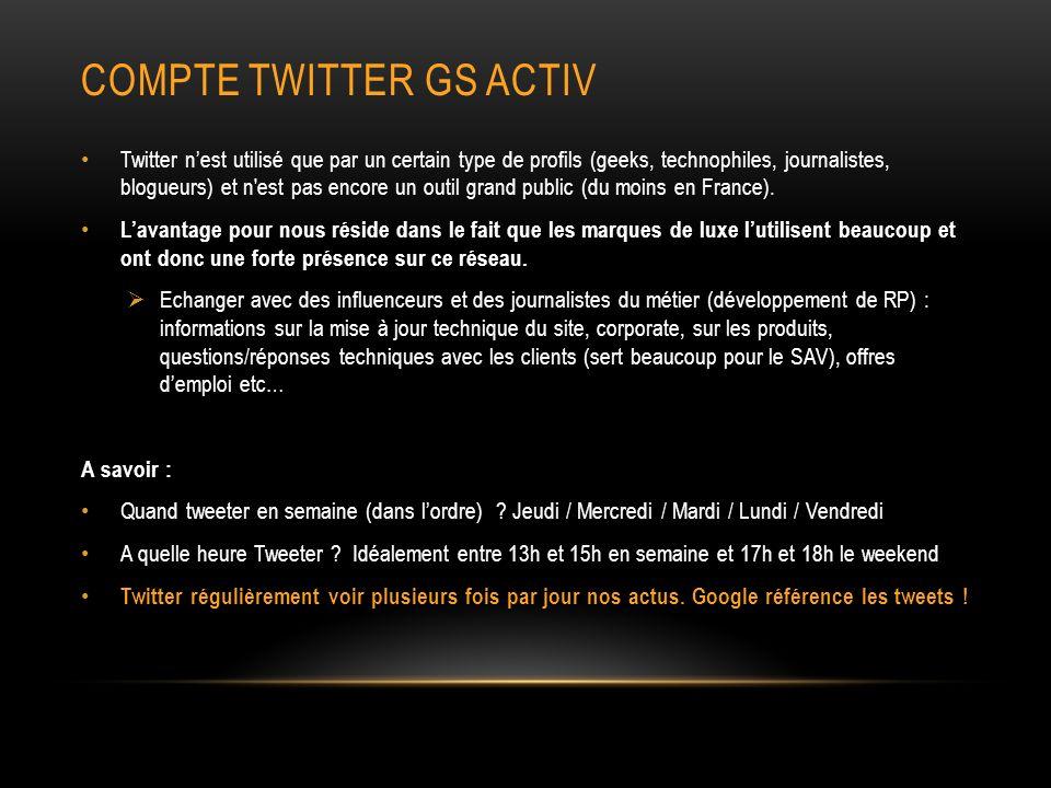 COMPTE TWITTER GS ACTIV Twitter nest utilisé que par un certain type de profils (geeks, technophiles, journalistes, blogueurs) et n est pas encore un outil grand public (du moins en France).