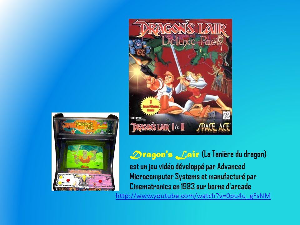 Dragon s Lair (La Tanière du dragon) est un jeu vidéo développé par Advanced Microcomputer Systems et manufacturé par Cinematronics en 1983 sur borne d arcade http://www.youtube.com/watch?v=0pu4u_gFsNM