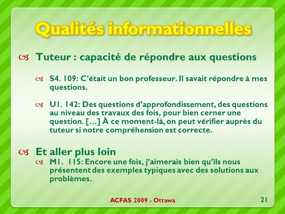 Tuteur : capacité de répondre aux questions S4. 109: Cétait un bon professeur. Il savait répondre à mes questions. U1. 142: Des questions dapprofondis