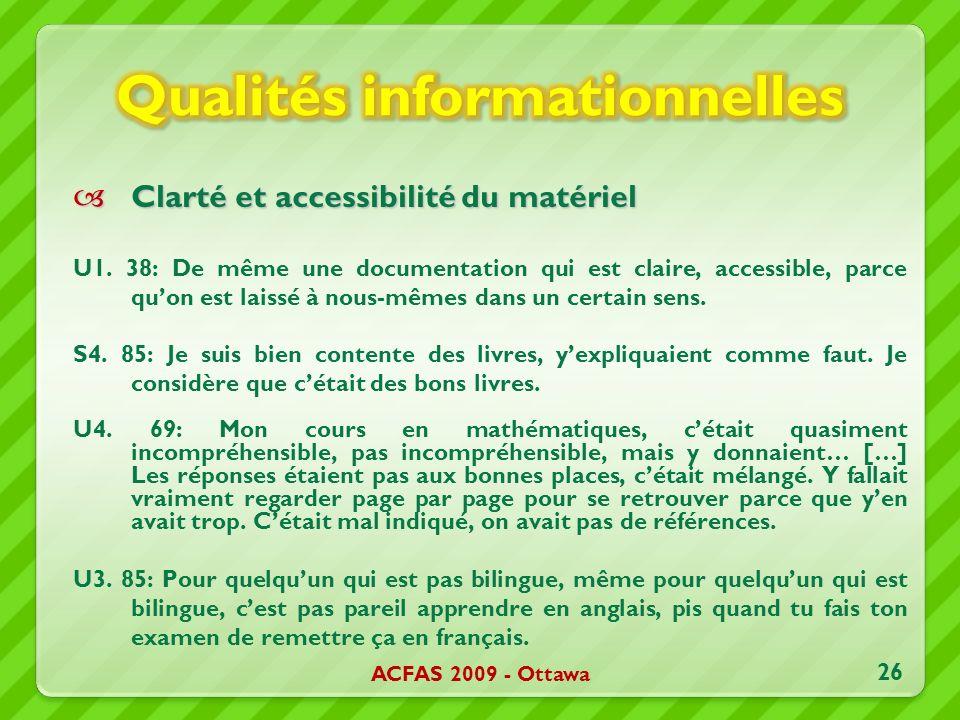 Clarté et accessibilité du matériel Clarté et accessibilité du matériel U1. 38: De même une documentation qui est claire, accessible, parce quon est l