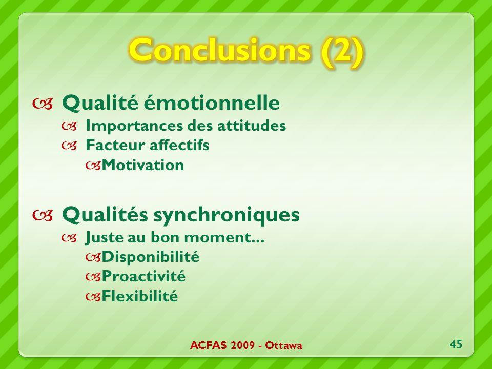 Qualité émotionnelle Importances des attitudes Facteur affectifs Motivation Qualités synchroniques Juste au bon moment... Disponibilité Proactivité Fl