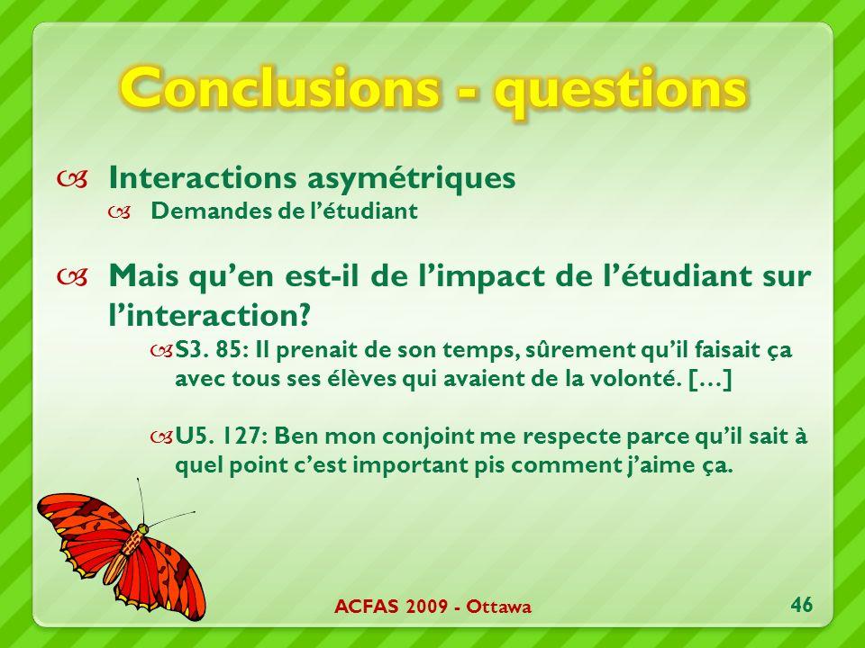 Interactions asymétriques Demandes de létudiant Mais quen est-il de limpact de létudiant sur linteraction.