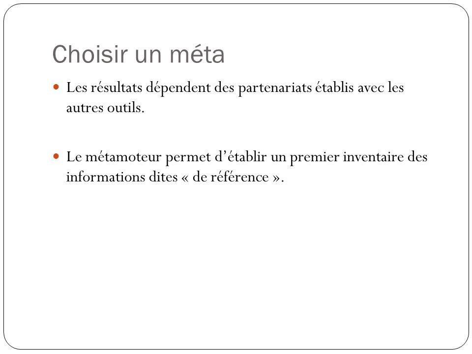 Choisir un méta Les résultats dépendent des partenariats établis avec les autres outils.