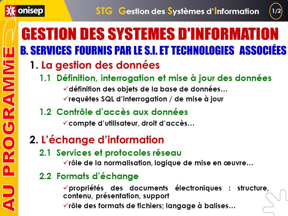 A. SYSTEME DINFORMATION ET ORGANISATION (suite) 2.La représentation des activités dans lorganisation 2.1 Approche des processus organisationnels 2.2 M