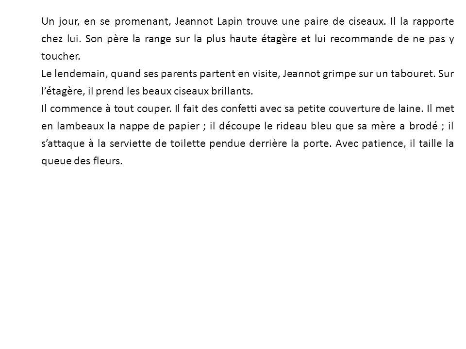 Un jour, en se promenant, Jeannot Lapin trouve une paire de ciseaux.