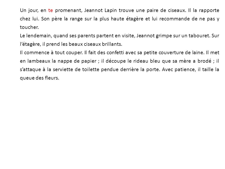 Un jour, en te promenant, Jeannot Lapin trouve une paire de ciseaux.